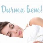 Dormir bem é preciso!